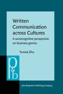 Written Communication Across Cultures: A Sociocognitive Perspective on Business Genres