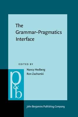 The Grammar-pragmatics Interface: Essays in Honor of Jeanette K. Gundel