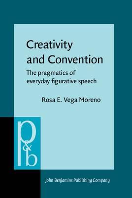 Creativity and Convention: The Pragmatics of Everyday Figurative Speech