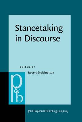 Stancetaking in Discourse: Subjectivity, Evaluation, Interaction