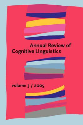 Annual Review of Cognitive Linguistics: Volume 3