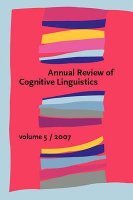 Annual Review of Cognitive Linguistics: Volume 5