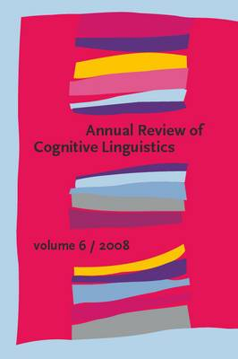 Annual Review of Cognitive Linguistics: Volume 6