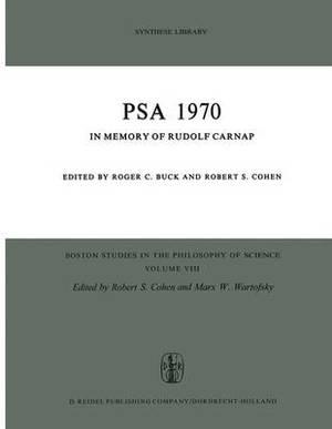 PSA 1970: In Memory of Rudolf Carnap Proceedings of the 1970 Biennial Meeting Philosophy of Science Association