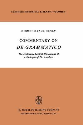 Commentary on De Grammatico: The Historical-Logical Dimensions of a Dialogue of St. Anselm's