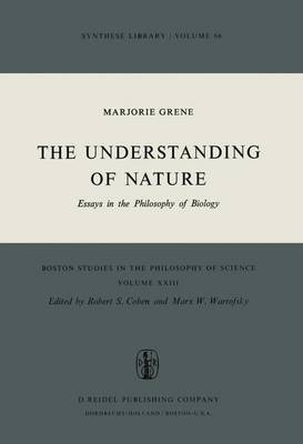 The Understanding of Nature: Essays in the Philosophy of Biology