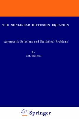 The Non-linear Diffusion Equation: Asymptotic Solutions and Statistical Problems