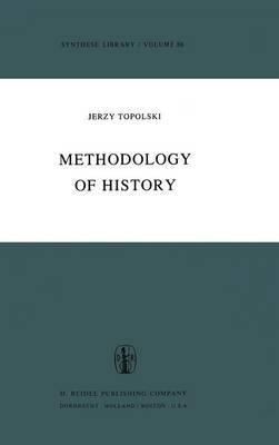 The Methodology of History