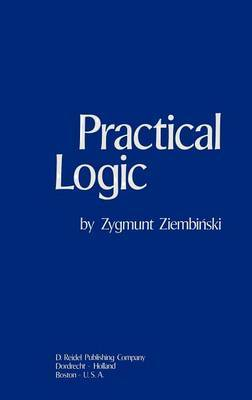 Practical Logic: With the Appendix on Deontic Logic