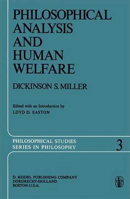 Philosophical Analysis and Human Welfare: Selected Essays and Chapters from Six Decades.