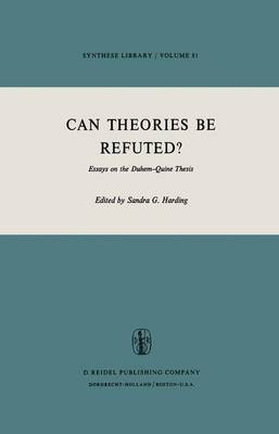 Can Theories be Refuted?: Essays on the Duhem--Quine Thesis: No 81: Can Theories be Refuted?