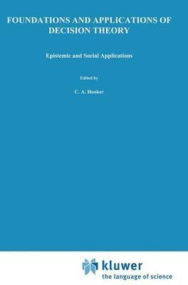 Foundations and Applications of Decision Theory: Volume II: Epistemic and Social Applications
