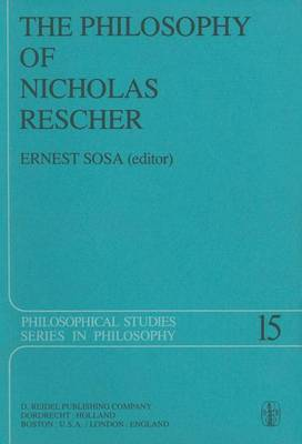 The Philosophy of Nicholas Rescher: Discussion and Replies