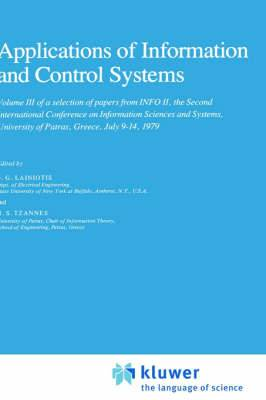 A Selection of Papers from Info: Second International Conference on Information Sciences and Systems, University of Patras, Greece, July 9-14, 1979: v. 1: Advances in Communications : v. 2: Advances in Control : v. 3: Applications of Information and Contr