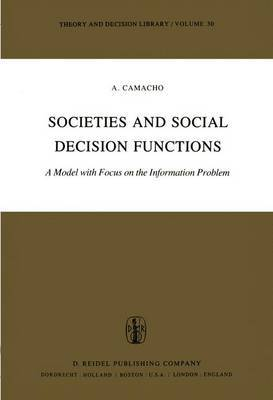 Societies and Social Decision Functions: A Model with Focus on the Information Problem