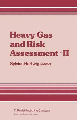 Heavy Gas and Risk Assessment: Proceedings of the Second Symposium on Heavy Gases and Risk Assessment, Frankfurt am Main, May 25-26, 1982: Volume 2