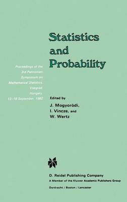 Statistics and Probability: Proceedings of the 3rd Pannonian Symposium on Mathematical Statistics, Visegrad, Hungary, 13-18 September 1982