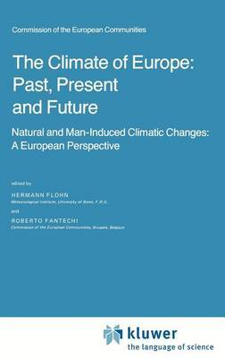 The Climate of Europe: Natural and Man-induced Climatic Changes: a European Perspective