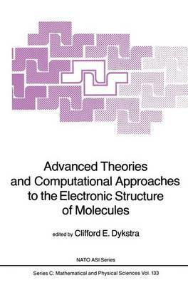 Advanced Theories and Computational Approaches to the Electronic Structure of Molecules: Advanced Research Workshop on Vectorization of Advanced Methods for Molecular Electronic Structure : Papers