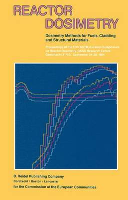Reactor Dosimetry: Proceedings of the Fifth ASTM-Euratom Symposium on Reactor Dosimetry, GKSS Research Centre, Geesthacht, F.R.G., September 24-28, 1984: Volume 1&2 : Dosimetry Methods for Fuels, Cladding and Structural Materials