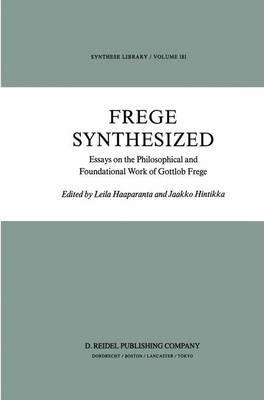 Frege Synthesized: Essays on the Philosophical and Foundational Work of Gottlob Frege