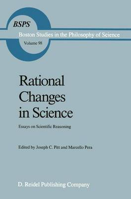 Rational Changes in Science: Essays on Scientific Reasoning