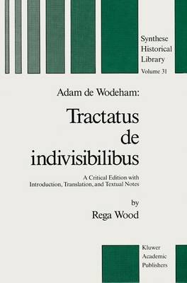 Tractatus De Indivisibilibus: A Critical Edition with Introduction, Translation and Textual Notes