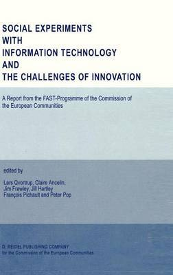 Social Experiments with Information Technology and the Challenges of Innovation