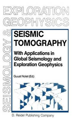 Seismic Tomography: With Applications in Global Seismology and Exploration Geophysics