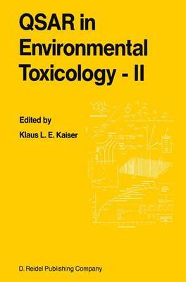 QSAR in Environmental Toxicology - II: Proceedings of the 2nd International Workshop on QSAR in Environmental Toxicology, held at McMaster University, Hamilton, Ontario, Canada, June 9-13, 1986