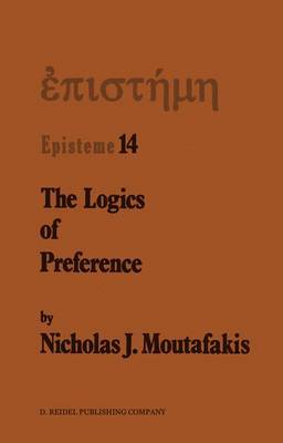 The Logics of Preference: A Study of Prohairetic Logics in Twentieth Century Philosophy