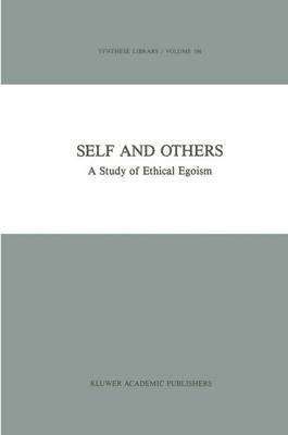 Self and Others: A Study of Ethical Egoism