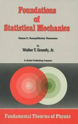Foundations of Statistical Mechanics: Volume II: Nonequilibrium Phenomena