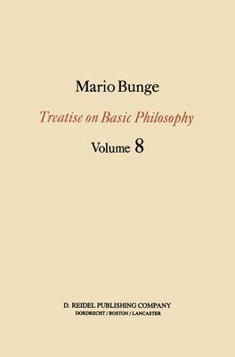 Treatise on Basic Philosophy: Ethics: The Good and The Right