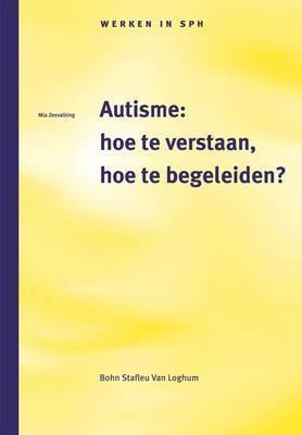 Autisme: Hoe Te Verstaan, Hoete Begeleiden