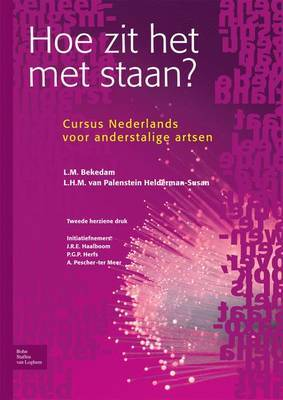 Hoe Zit Het Met Staan?: Cursus Nederlands Voor Anderstalige Artsen