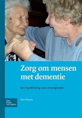 Zorgen Voor Mensen Met Dementie: Een Handleiding Voor Verzorgenden