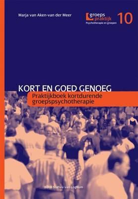 Kort En Goed Genoeg: Praktijkboek Kortedurende Groepspsychotherapie