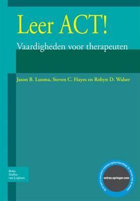 Leer ACT!: Vaardigheden Voor Therapeuten