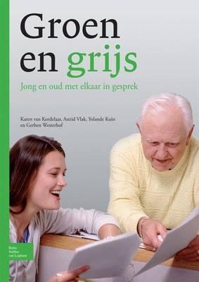 Groen En Grijs: Jong En Oud Met Elkaar In Gesprek