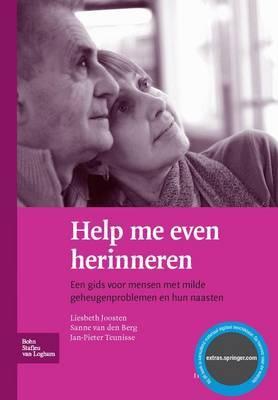 Help Me Even Herinneren: Een Gids Voor Mensen Met Milde Geheugenproblemen En Hun Naasten