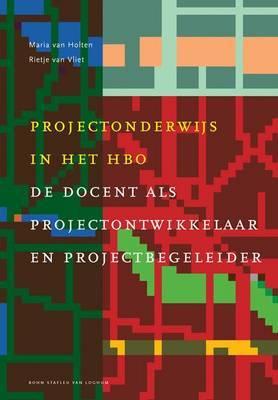 Projectonderwijs in Het HBO: de Docent ALS Projectontwikkelaar En Projectbegeleider