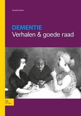 Dementie: Verhalen & Goede Raad