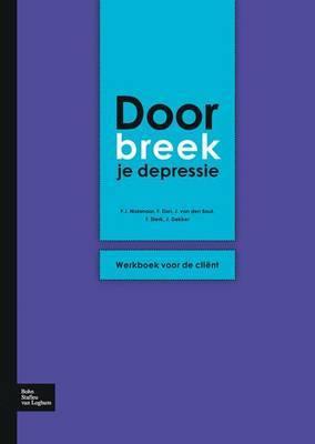 Doorbreek Je Depressie: Werkboek Voor de Client