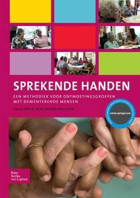 Sprekende Handen: Een Methodiek Voor Ontmoetingsgroepen Met Dementerende Mensen