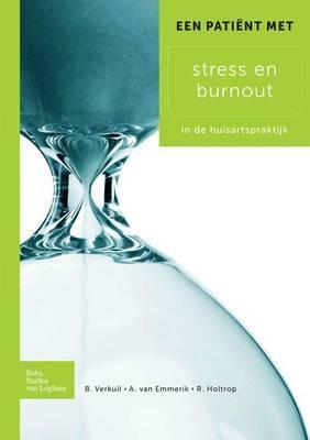 Een Patient Met Stress En Burnout: In de Huisartspraktijk