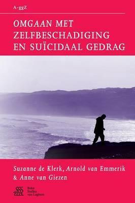 Omgaan Met Zelfbeschadiging En Suicidaal Gedrag