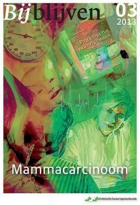 Bijblijven NR. 3 - 2013 - Mammacarcinoom