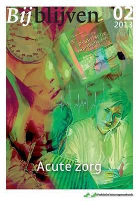 Bijblijven Nr. 2 - 2013 - Acute Zorg