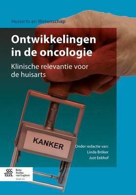 Ontwikkelingen in de Oncologie: Klinische Relevantie Voor de Huisarts